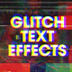 Glitch Text Effects - GraphicRiver Item for Sale