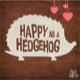 Happy As A Hedgehog
