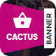 Cactus | Shopping HTML 5 Animated Google Banner