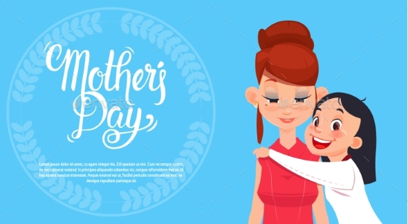 Happy Mother Day, Daughter Embracing Mom, Spring - Miscellaneous Vectors