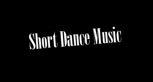 Short Dance Music