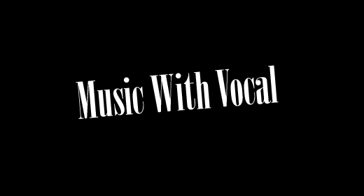 Music With Vocal