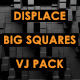Displace - Big Squares - VideoHive Item for Sale