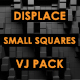 Displace - Small Squares - VideoHive Item for Sale