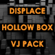 Displace - Hollow Box - VideoHive Item for Sale
