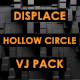 Displace - Hollow Circle - VideoHive Item for Sale