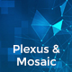 Plexus & Mosaic Backgrounds