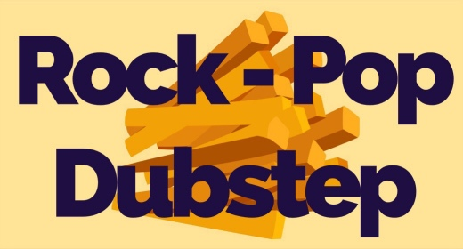 Deep Fried ROCK - POP - DUBSTEP Tracks