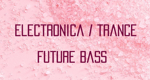 Electronica Trance Future Bass