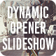 Dynamic Opener | Slideshow - VideoHive Item for Sale