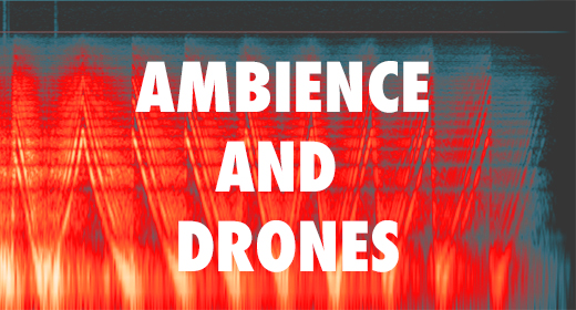 Ambience and Drones