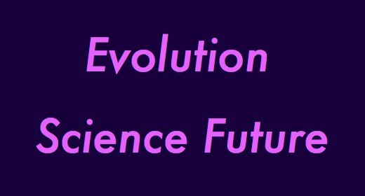 Evolution Science Future