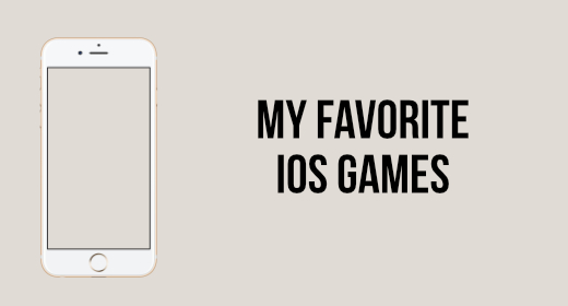 My Favorite IOS Games