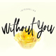 Without You Typeface - GraphicRiver Item for Sale