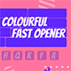 Colorful Fast Opener - VideoHive Item for Sale