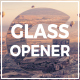 Glass Opener - VideoHive Item for Sale