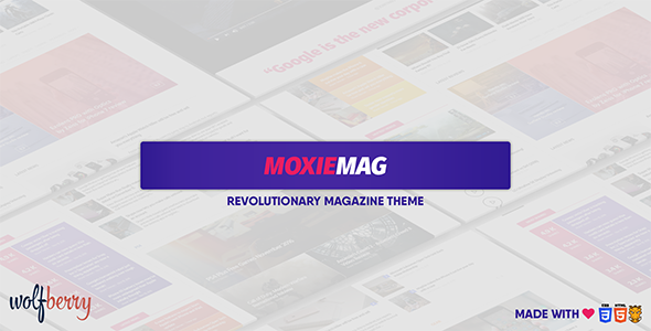 MoxieMag Revolutionary Magazine Theme