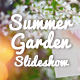 Summer Garden Slideshow - VideoHive Item for Sale