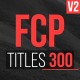 FCP Titles 300 - VideoHive Item for Sale