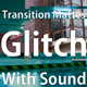 Glitch Transition Mattes  With Sound - VideoHive Item for Sale