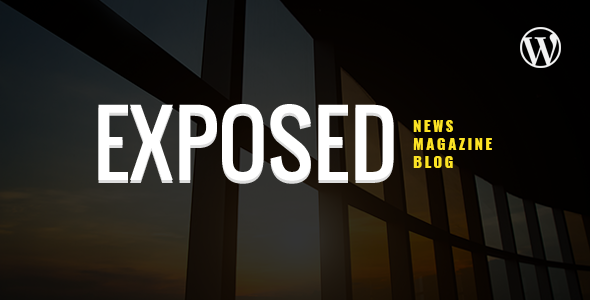 Exposed- News Magazine and Blog WordPress Theme - News / Editorial Blog / Magazine