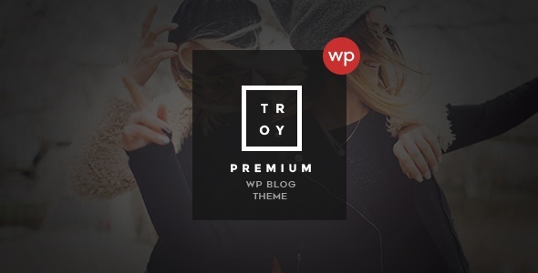 Troy - Complete WordPress Blogging Theme