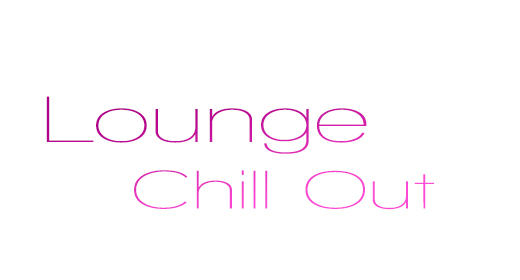 Lounge - Chill Out