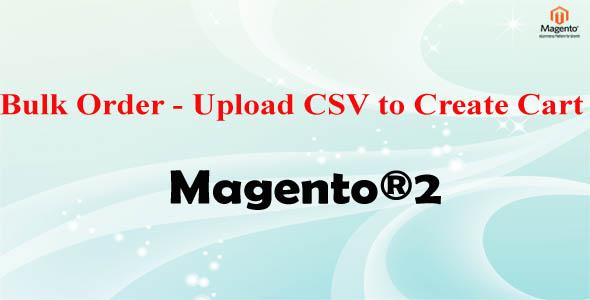 Magento®2 Bulk Order Upload CSV to Create Cart - CodeCanyon Item for Sale