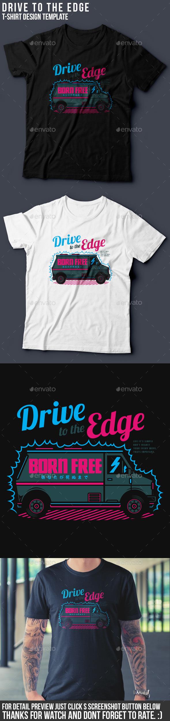 Drive to the Edge T-Shirt Design - Clean Designs