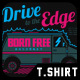 Drive to the Edge T-Shirt Design - GraphicRiver Item for Sale