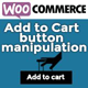 WooCommerce Add to Cart button manipulation
