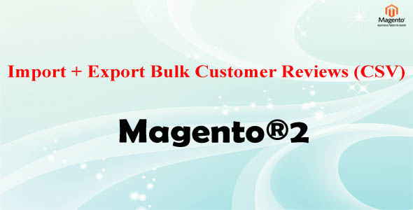 Import Export Product Reviews Magento 2 - CodeCanyon Item for Sale