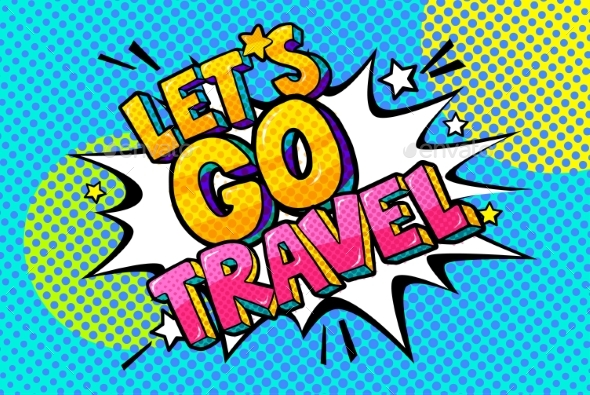 Let s Go Travel Message in Pop Art Style - Miscellaneous Vectors