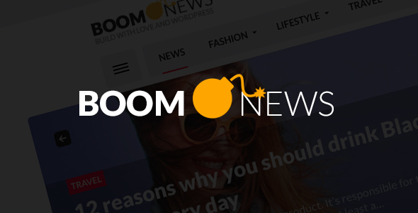 BoomNews - WordPress Theme for Viral Magazine / News / Blog - News / Editorial Blog / Magazine