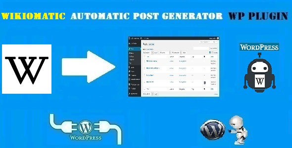 Wikiomatic - Automatic Post Generator Plugin for WordPress - CodeCanyon Item for Sale