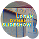 Urban Dynamic Slideshow