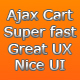 Ajax Cart - no page reloading at all. Super fast. A lot of features. CMS ready. Adaptive/mobile skin