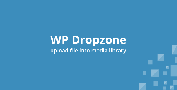WP Dropzone - Upload File Into WP Media Library - CodeCanyon Item for Sale