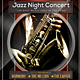 Jazz Night Concert Flyer / Poster - GraphicRiver Item for Sale