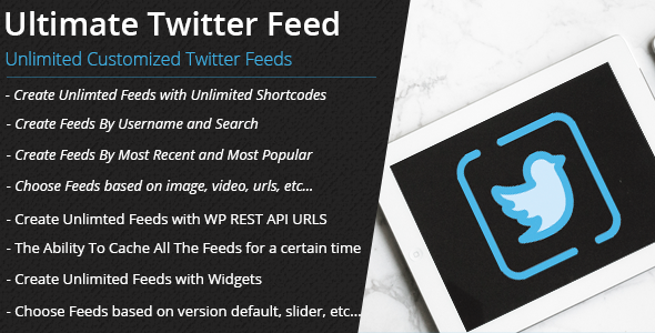 Ultimate Twitter Feed Pro - Unlimited Shortcodes, Widgets & WP Rest API URLS - CodeCanyon Item for Sale