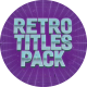 Retro Titles Pack - VideoHive Item for Sale