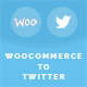 Woocommerce Product to Twitter (WooCommerce)