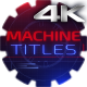 4K Machine Titles - VideoHive Item for Sale