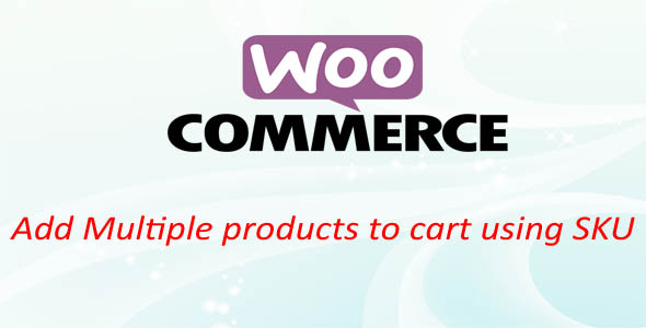 Woocommerce Add Multiple products to cart using SKU