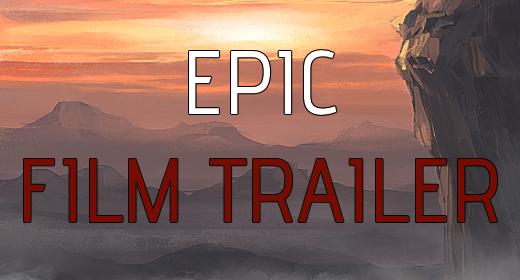Epic Film Trailer