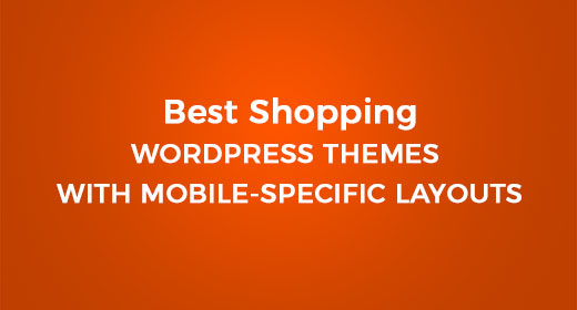 Best WordPress Themes 2018 with Mobile-Specific Layouts