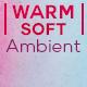 Warm Soft Ambient