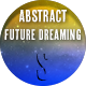 Abstract Future Dreaming