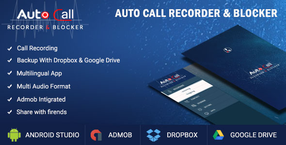 CodeCanyon Auto Call Recorder & Blocker & Dialler & Google Drive Dropbox Sharing & Multi-language 20254340
