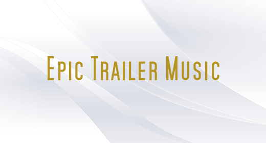 Epic Trailer Music